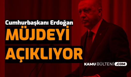 Son Dakika Haberler Müjde Açıklanıyor: İşte Cumhurbaşkanı Recep Tayyip Erdoğan'ın Açıklamaları