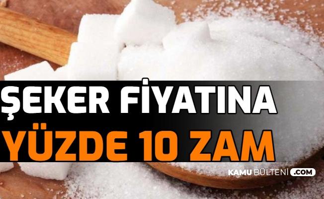 Son Dakika: Şeker Fiyatına Yüzde 10 Zam