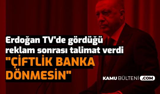 """Televizyonda Reklamı Gören Erdoğan: """"Çiftlik Banka Dönmesin"""""""