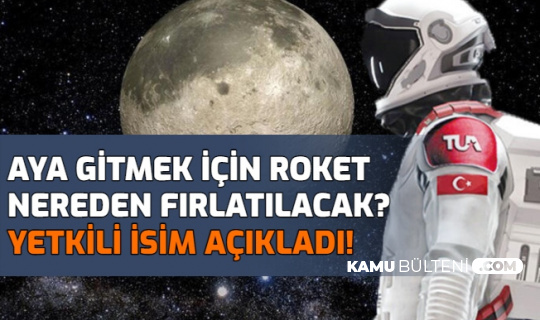 Türk Astronot Aya Nereden Çıkacak? Roketin Fırlatılacağı Yer Hakkında Flaş İddia