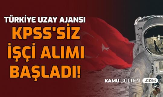 Türkiye Uzay Ajansı KPSS'siz İşçi Alımı Başvurusu Başladı: İşte İŞKUR e Sube Başvuru Sayfası