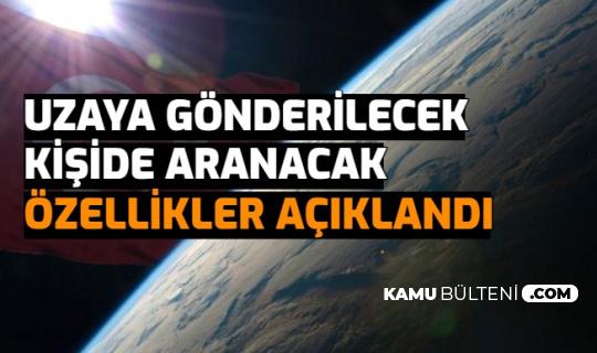Uzaya Gönderilecek Türk Vatandaşında Aranacak Özellikler Açıklandı