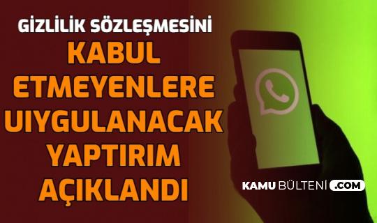 WhatsApp, Sözleşmeyi Kabul Etmeyenlere Bu Yaptırımları Uygulayacak