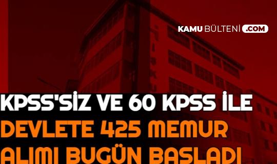 Devlete KPSS'siz ve 60 KPSS ile 425 Memur Alımı Başvurusu Bugün Başladı