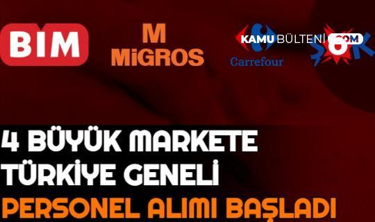 4 Market Zincirine Türkiye Geneli Personel Alımı Başladı: İşte Şok, CarrefourSA, Migros ve Bim İş Başvuru Formu Sayfası