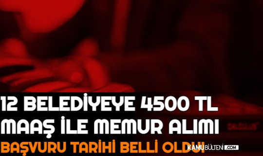 50-55 KPSS ile Memur Alımı Başvuru Tarihi Açıklandı: 4500-5000 TL Maaş Verilecek