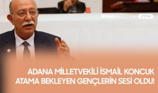 Adana Milletvekili İsmail Koncuk, Harita Teknikerlerinin Atama Taleplerini Gündeme Getirdi