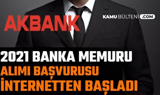 Akbank, 2021 Yılı Banka Memuru Alımı İlanları Yayımlandı