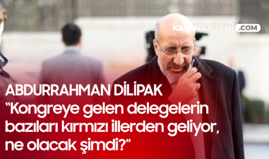 Akit Yazarı Abdurahman Dilipak'tan AK Parti Kongresiyle İlgili 'Tedbir' Tepkisi