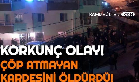 Ankara'da Korkunç Cinayet: Çöp Atmayan Kardeşini Bıçakladı