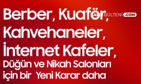 Berber, Kuaför, Kahvehaneler, İnternet Kafeler, Düğün ve Nikah Salonları için Bir İlde Daha Yeni Karar
