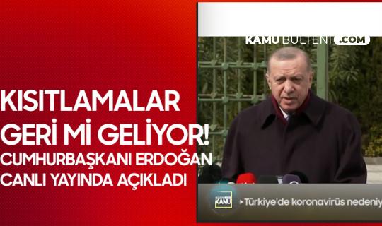 Cumhurbaşkanı Erdoğan'dan Mutasyonlu Virüs Açıklaması: Aldığımız Kararı Koruyacağız Fakat...