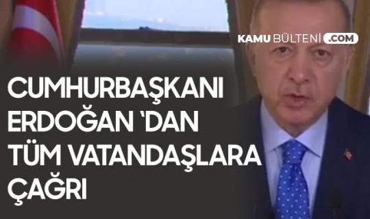 Cumhurbaşkanı Erdoğan'dan Tüm Vatandaşlara Çağrı: Rehavete Kapılmadan Mücadeleyi Sürdürelim