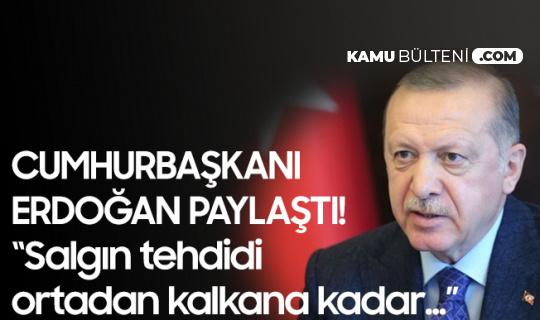 Cumhurbaşkanı Erdoğan: Salgın Tehdidi Ortadan Kalkana Kadar El Birliği içinde Çalışmayı Sürdürmemiz Gerekiyor