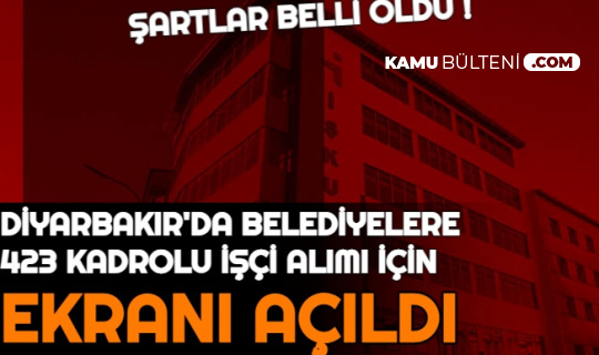 Diyarbakır Büyükşehir Belediyesi İşçi Alımı Başvuru Ekranı Açıldı: İşte Diyarbakir.bel Personel Alımı İş Başvuru Ekranı