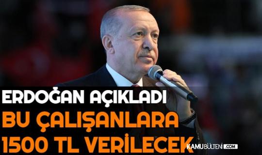 Erdoğan Açıkladı: Bu Çalışanlara 1500 TL Verilecek (Nakdi Ücret Destek Başvuru)
