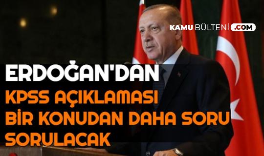 Erdoğan Açıkladı: KPSS'de Bir Konudan Daha Soru Sorulacak