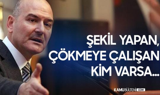 İçişleri Bakanı Net Konuştu: Şekil Yapan , Çökmeye Çalışan Kim Varsa...
