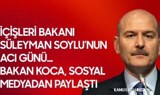 İçişleri Bakanı Süleyman Soylu'nun Acı Günü! Selami Reis Vefat Etti