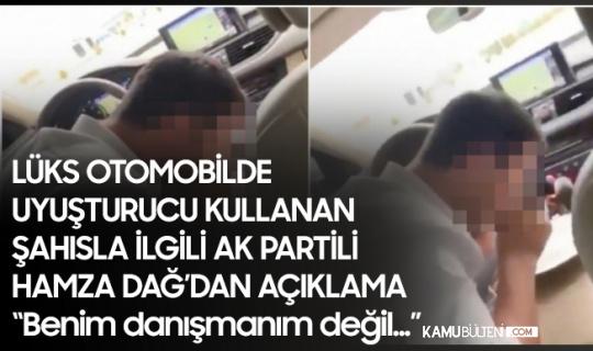 Lüks Otomobilde Uyuşturucu Kullanırken Görüntülenen Kürşat Ayvatoğlu Hakkında Hamza Dağ'dan Açıklama