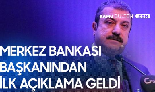 Merkez Bankası'nın Yeni Başkanından İlk Açıklama Geldi