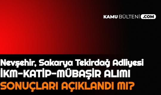 Nevşehir, Sakarya ve Tekirdağ Adliyesi Personel Alımı Sonuçları Açıklandı mı 2021 | Adalet Bakanlığı CTE Sonuçları İKM, Katip, Mübaşir 2021