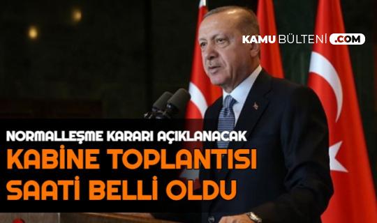 Normalleşme İçin Cumhurbaşkanı Erdoğan Açıklama Yapacak: Kabine Toplantısı Saati Belli Oldu