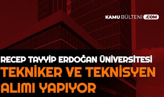 Recep Tayyip Erdoğan Üniversitesi Tekniker ve Teknisyen Alımı Yapacak: Lise-Önlisans