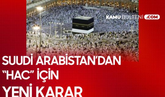 """Suudi Arabistan, Hacca Gidecekler için """"Yeni Şart"""" Çalışmasına Başladı"""