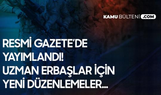 Uzman Erbaşlar için Güzel Haber! Resmi Gazete'de Yayımlandı
