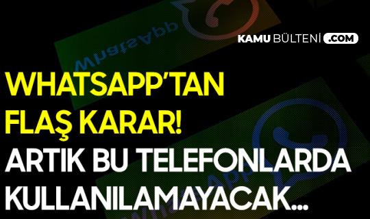 Whatsapp'tan Flaş Karar! Bu Telefonlarda Artık Kullanılamayacak