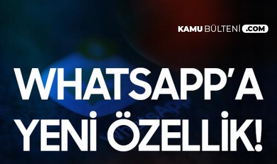 Whatsapp Yeni Özelliği ile Kullanıcılarını Geri Kazanmak İstiyor