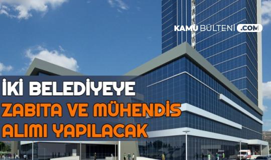 Yaylakent ve Ortaköy Belediyesi Zabıta Memuru - Mühendis Alımı Yapacak