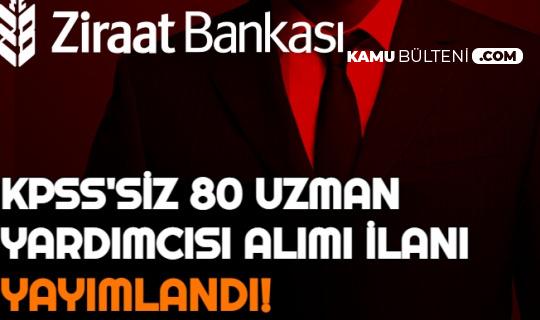 Ziraat Bankası 80 Uzman Yardımcısı Alımı İlanı Yayımlandı (Maaşı Ne Kadar?)