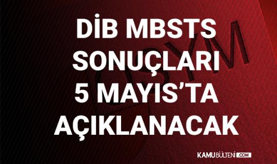 10 Nisan DİB MBSTS Sonuçları 5 Mayıs'ta Açıklanacak