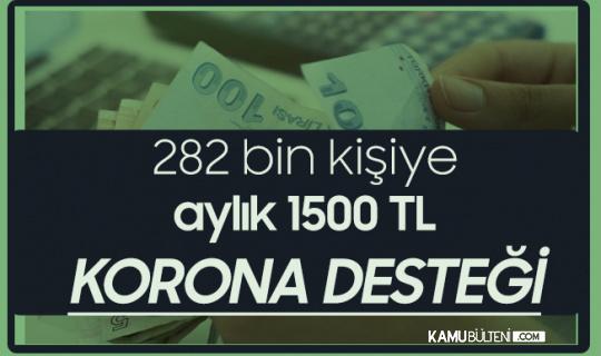 282 Bin Kişiye Aylık 1500 Lira Destek Verilecek! Kimler Başvurabilir?