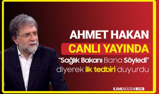 """Ahmet Hakan Canlı Yayında , """"Sağlık Bakanı Bana Söyledi"""" Diyerek, İlk Tedbiri Duyurdu"""