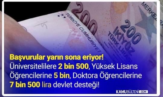 Üniversitelilere 2 Bin 500, Doktora Öğrencilerine 7 Bin 500 Lira! Başvurular Sona Eriyor