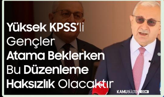 İYİ Partili Hayrettin Nuhoğlu: Yüksek KPSS'li Gençler Atama Beklerken, Bu Düzenleme Haksızlıktır