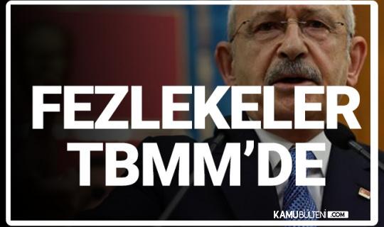 Kemal Kılıçdaroğlu'nun da Aralarında Bulunduğu 8 CHP'li Vekilin Dokunulmazlıklarının Kaldırılması için Fezleke TBMM'de
