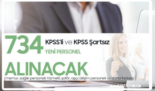 KPSS'li ve KPSS'siz 734 Personel Alımı Yapılacak (Memur Alımı, Hizmetli, Mühendis, Bilişim Personeli, Kısmi Sözleşmeli Alımlar)