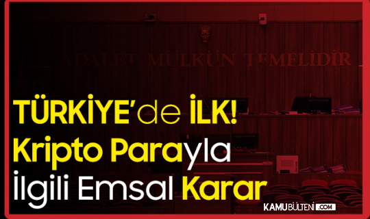 Kripto Para Konusunda Türkiye'de Bir İlk! Mahkemeden Emsal Karar Geldi