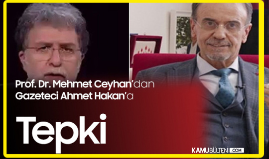 Prof. Dr. Ahmet Ceyhan'dan Gazeteci Ahmet Hakan'a Tepki: Toplumu Önlemlere Uymaktan Biraz Daha Vazgeçirmek için için Olumlu?