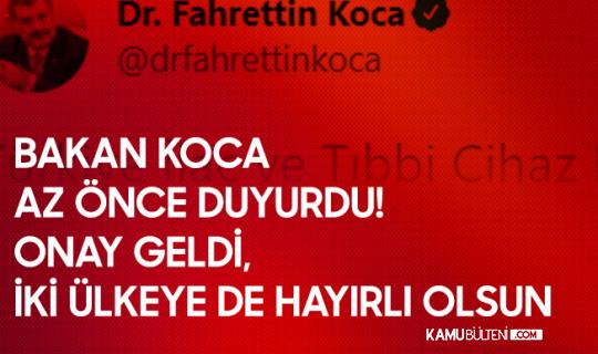 Sağlık Bakanı Koca Az Önce Duyurdu! Onay Geldi, Türkiye'de Kullanılacak