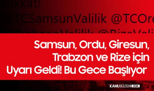 Samsun, Ordu, Giresun, Trabzon ve Rize için MGM'den Uyarı Geldi! Bu Gece Başlıyor
