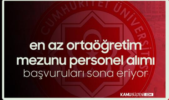 Sivas Cumhuriyet Üniversitesi'ne Sözleşmeli Personel Alımı Başvurularında Sona Geliniyor