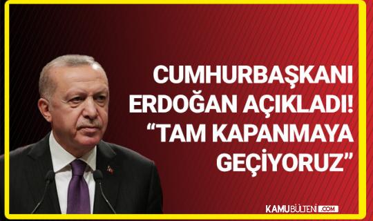 Son Dakika! Cumhurbaşkanı Erdoğan Ramazan Ayı Sonuna Kadar Sürecek Tedbirleri Açıkladı ( Tam Kapanma )