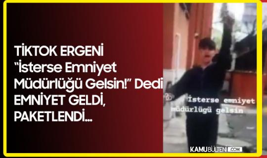 """Tiktok'ta Ergen Raconu Kısa Sürdü!  """"İsterse Emniyet Gelsin"""" Dedi, Emniyet Geldi , Paketlendi..."""
