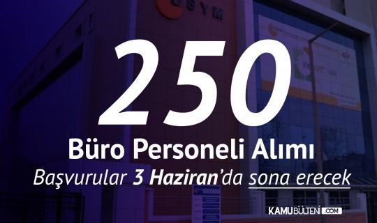 250 Sözleşmeli Büro Personeli Alımı için Tercihler 3 Haziran'da Sona Erecek