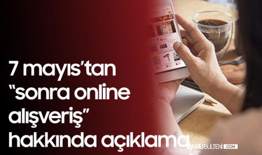 """""""7 Mayıs'tan Sonra Online Alışveriş Yasak mı? """"Sorusuna Bakanlıktan Yanıt Geldi"""